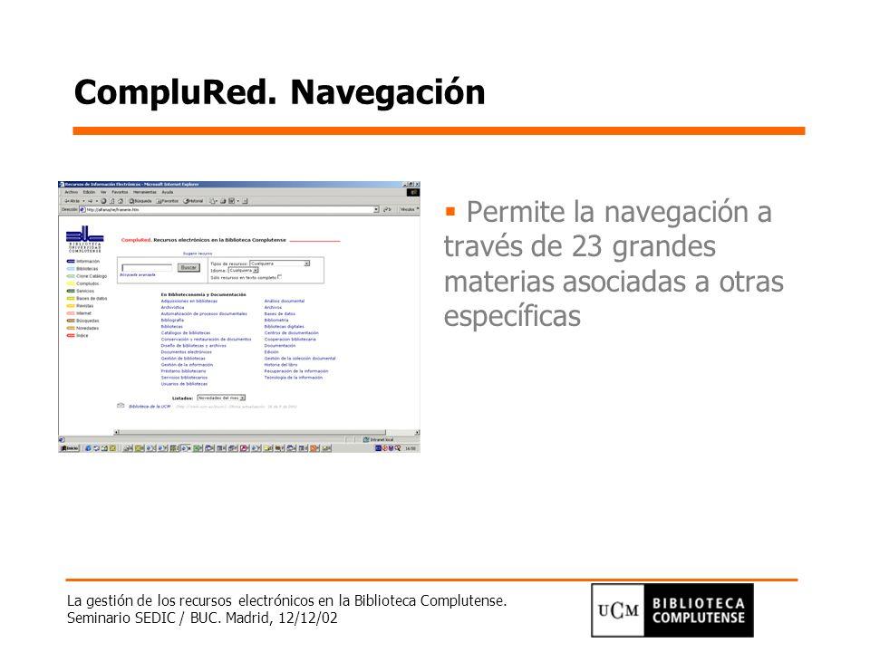 CompluRed. Navegación Permite la navegación a través de 23 grandes materias asociadas a otras específicas.