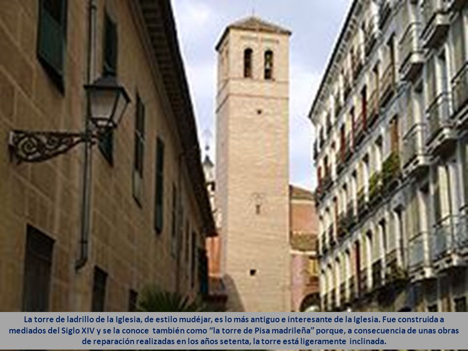 La torre de ladrillo de la Iglesia, de estilo mudéjar, es lo más antiguo e interesante de la Iglesia.