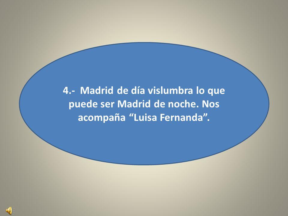 4. - Madrid de día vislumbra lo que puede ser Madrid de noche