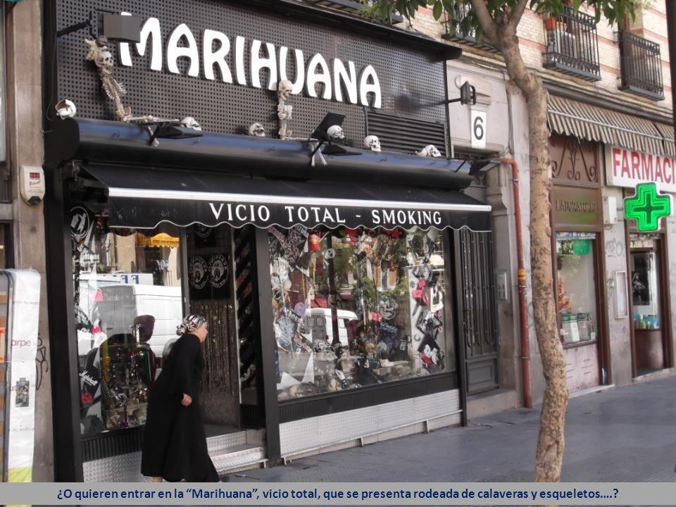 ¿O quieren entrar en la Marihuana , vicio total, que se presenta rodeada de calaveras y esqueletos….