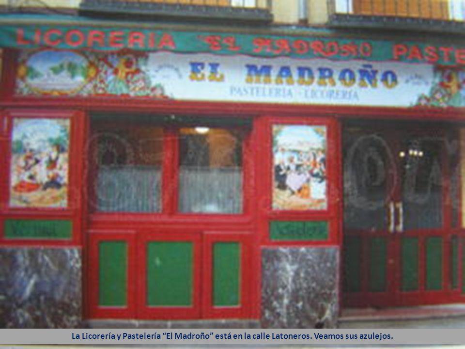 La Licorería y Pastelería El Madroño está en la calle Latoneros