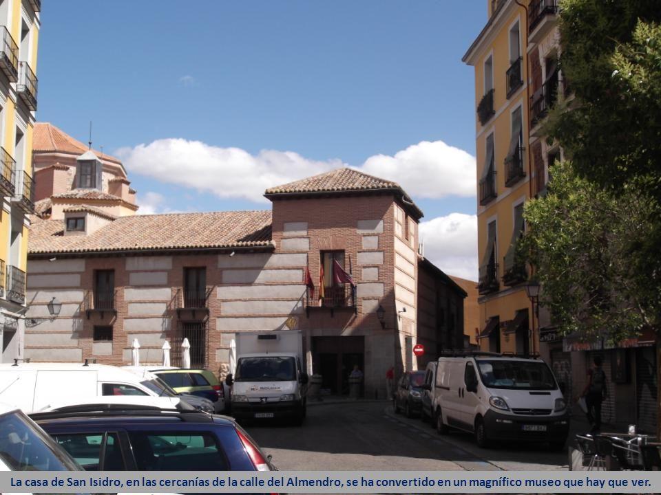 La casa de San Isidro, en las cercanías de la calle del Almendro, se ha convertido en un magnífico museo que hay que ver.