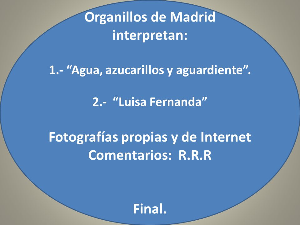 Organillos de Madrid interpretan: