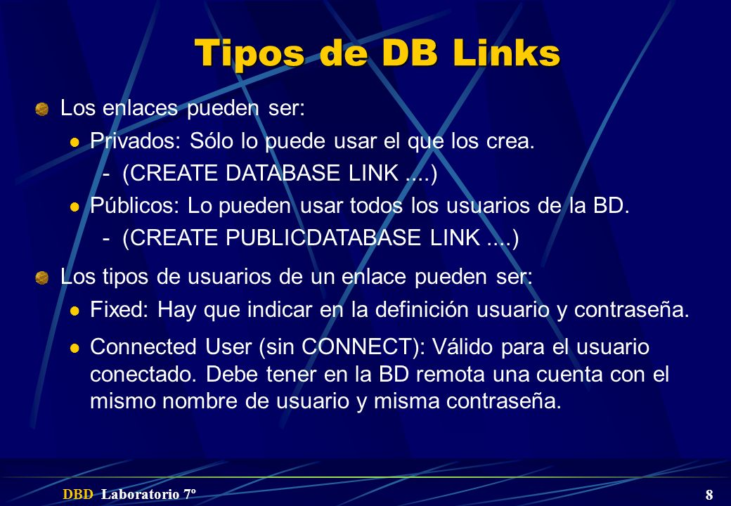 Tipos de DB Links Los enlaces pueden ser:
