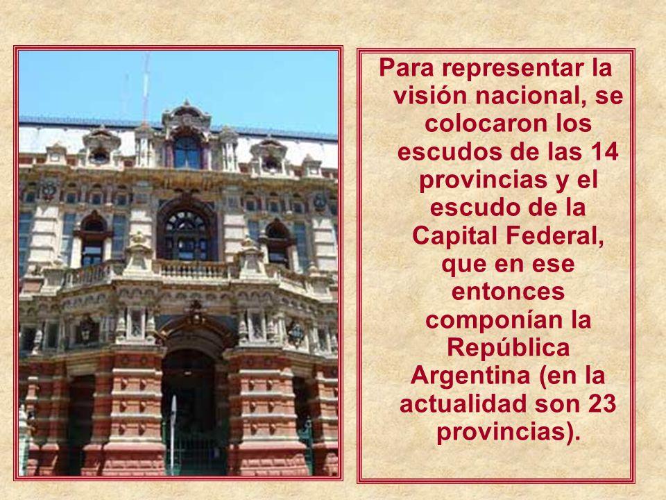 Para representar la visión nacional, se colocaron los escudos de las 14 provincias y el escudo de la Capital Federal, que en ese entonces componían la República Argentina (en la actualidad son 23 provincias).