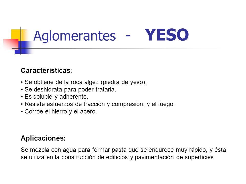 Aglomerantes - YESO Características: Aplicaciones: