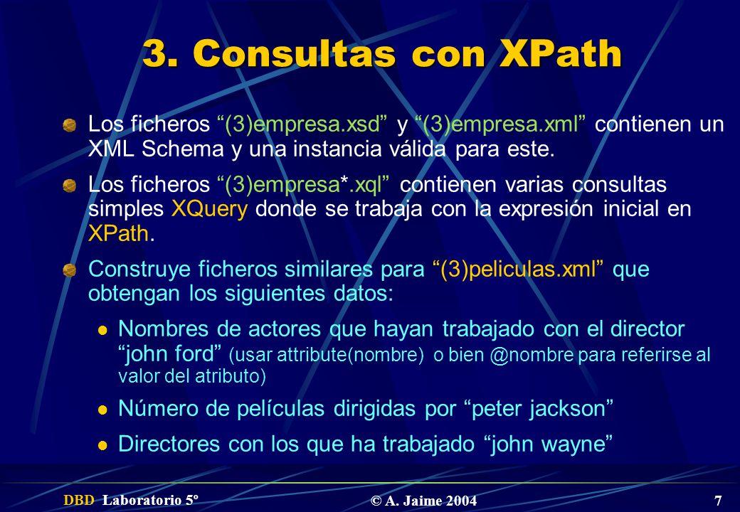 3. Consultas con XPath Los ficheros (3)empresa.xsd y (3)empresa.xml contienen un XML Schema y una instancia válida para este.