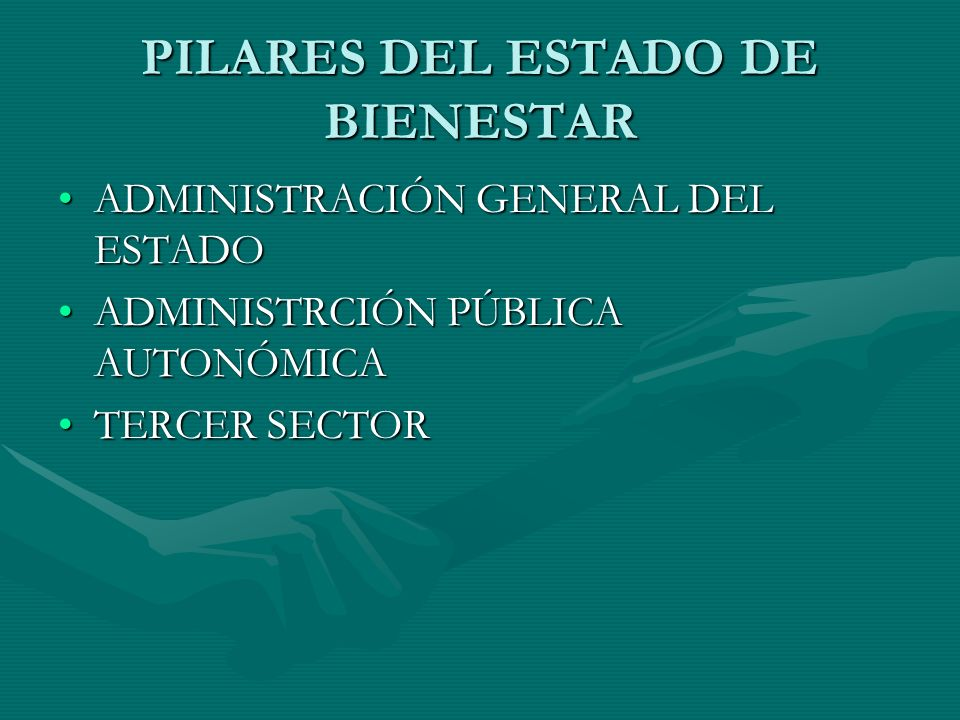 PILARES DEL ESTADO DE BIENESTAR