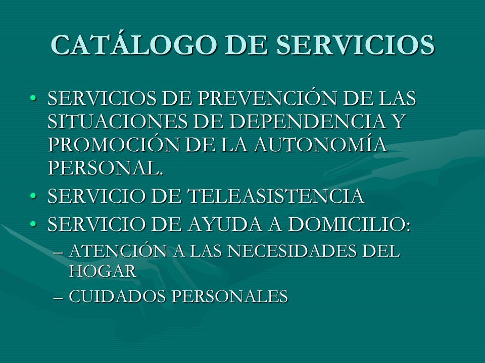 CATÁLOGO DE SERVICIOS SERVICIOS DE PREVENCIÓN DE LAS SITUACIONES DE DEPENDENCIA Y PROMOCIÓN DE LA AUTONOMÍA PERSONAL.