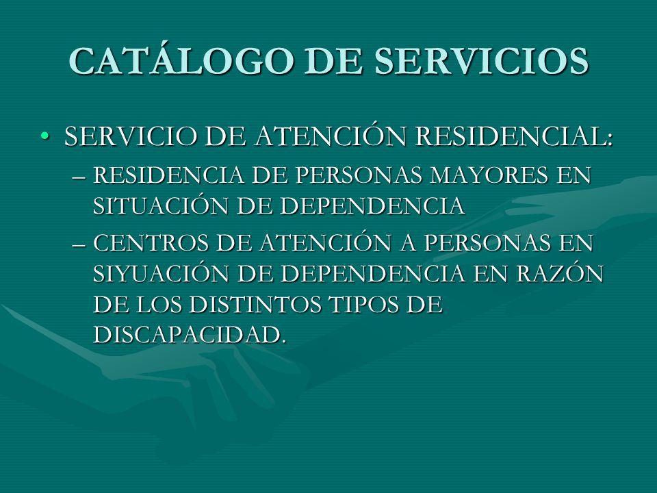 CATÁLOGO DE SERVICIOS SERVICIO DE ATENCIÓN RESIDENCIAL: