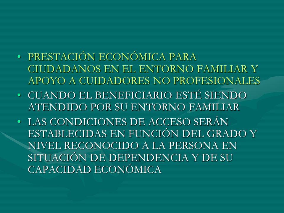 PRESTACIÓN ECONÓMICA PARA CIUDADANOS EN EL ENTORNO FAMILIAR Y APOYO A CUIDADORES NO PROFESIONALES
