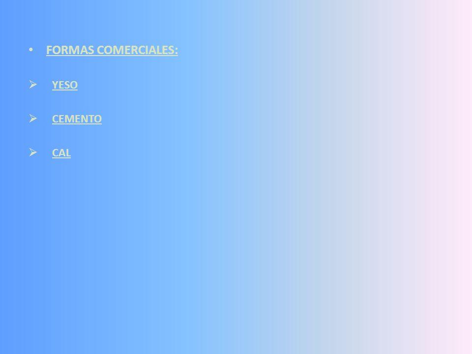 FORMAS COMERCIALES: YESO CEMENTO CAL