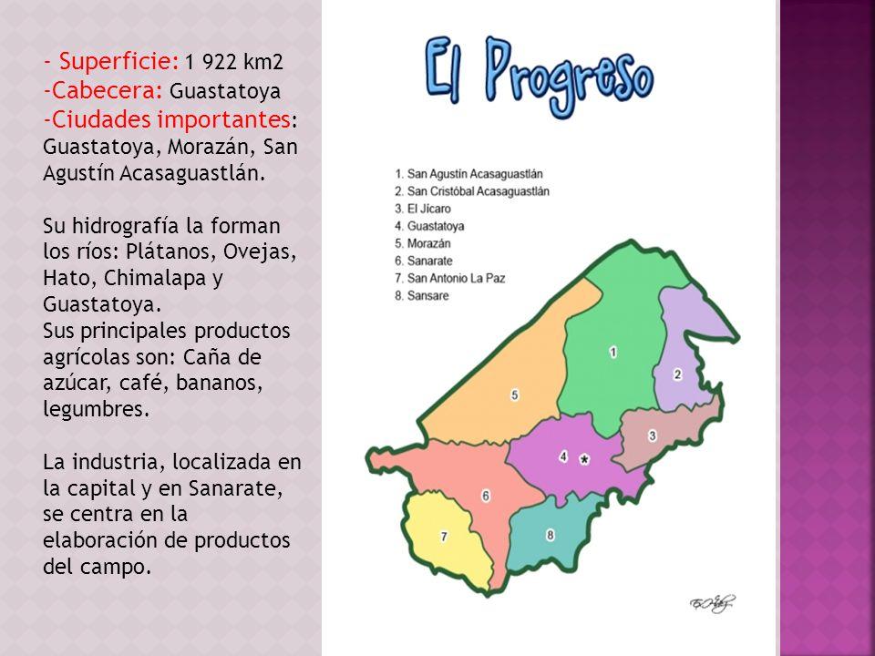 Ciudades importantes: Guastatoya, Morazán, San Agustín Acasaguastlán.
