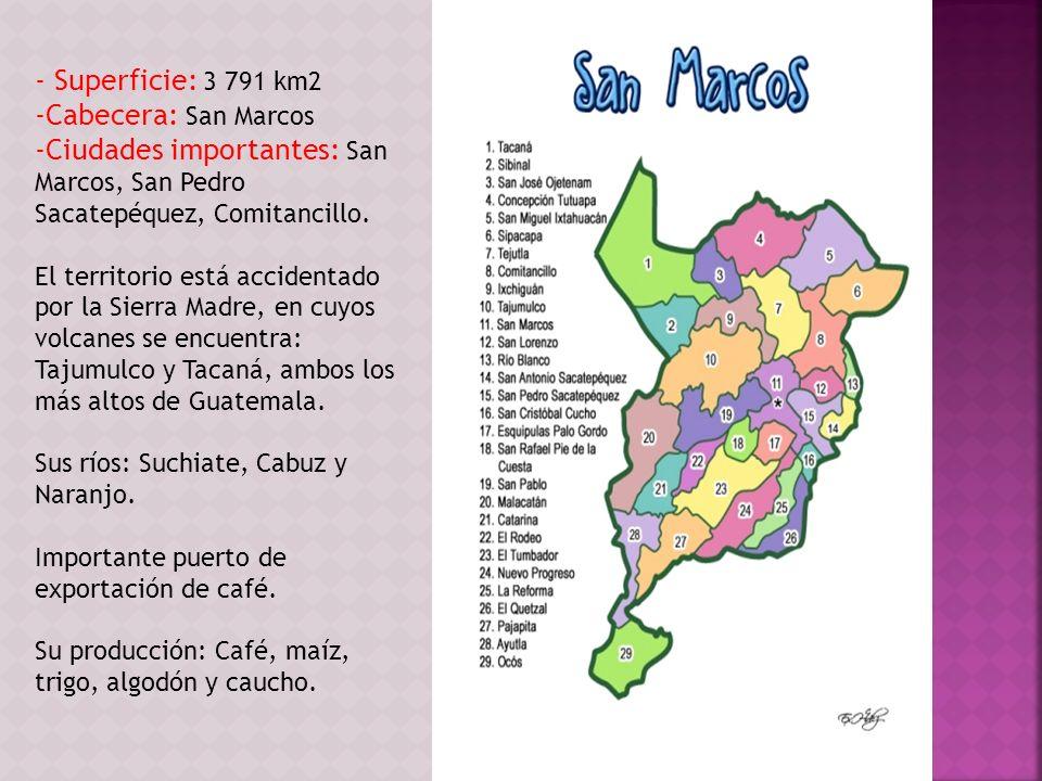 - Superficie: 3 791 km2 Cabecera: San Marcos