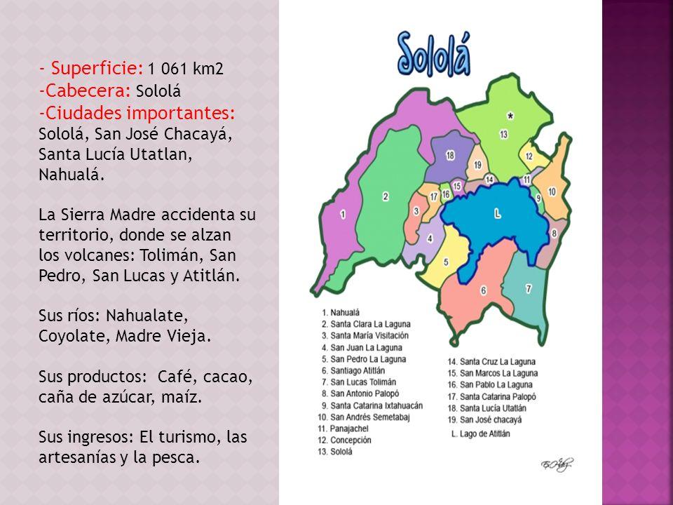 - Superficie: 1 061 km2 Cabecera: Sololá
