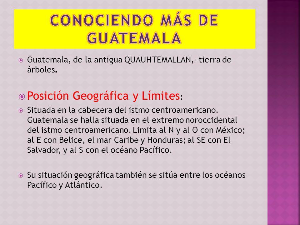 CONOCIENDO MÁS DE GUATEMALA