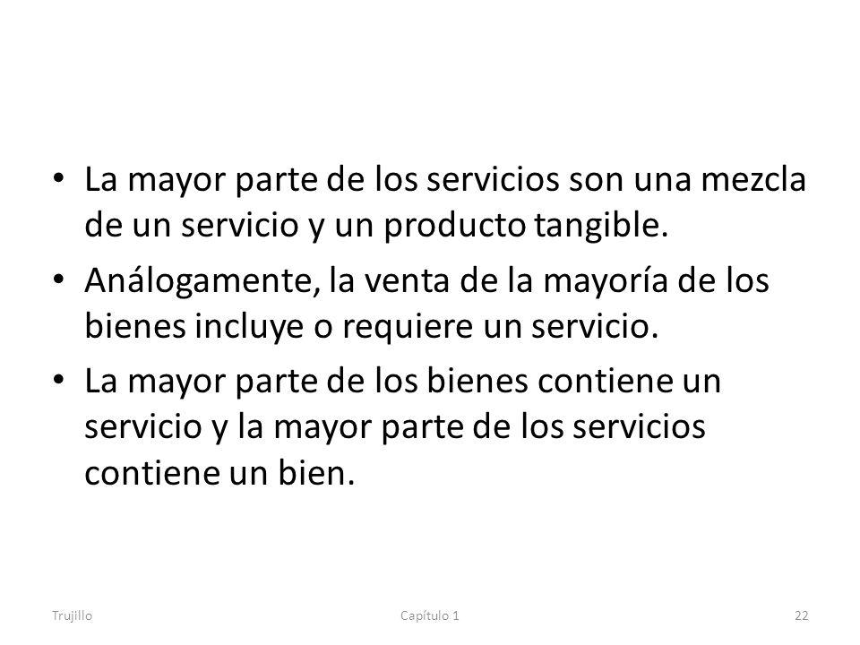 La mayor parte de los servicios son una mezcla de un servicio y un producto tangible.
