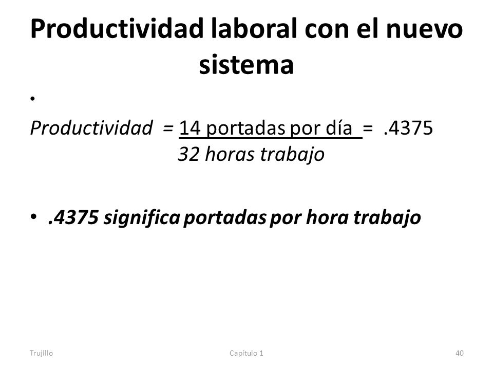 Productividad laboral con el nuevo sistema
