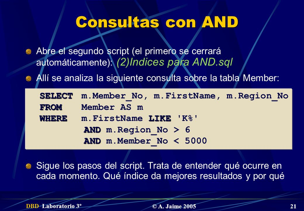 Consultas con ANDAbre el segundo script (el primero se cerrará automáticamente): (2)Indices para AND.sql.