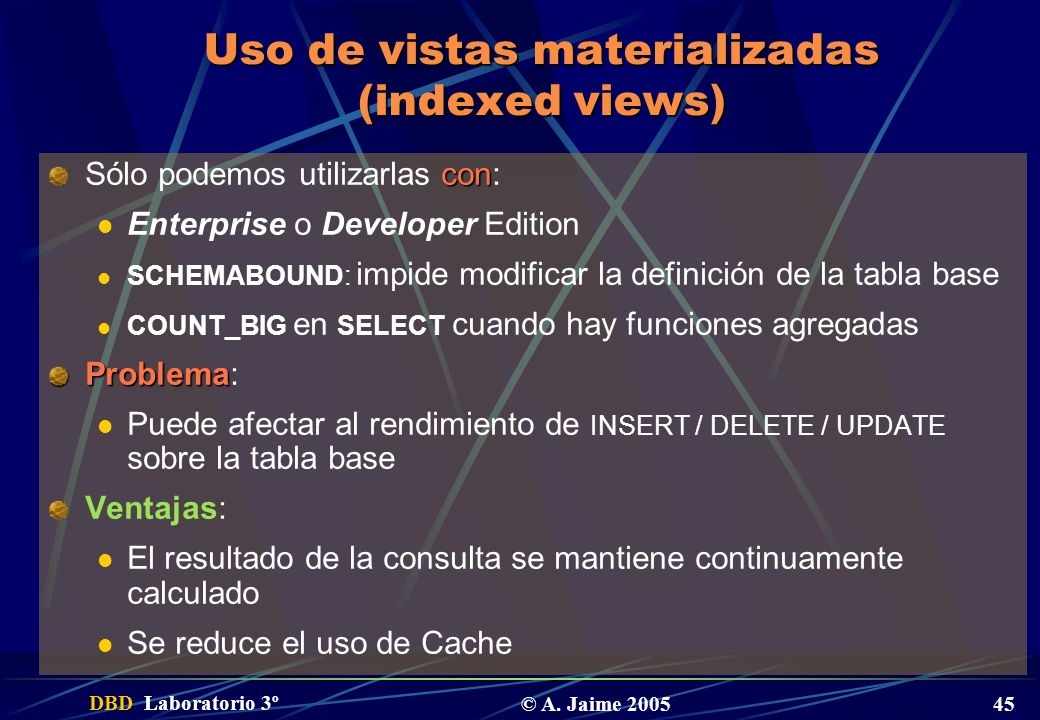 Uso de vistas materializadas (indexed views)