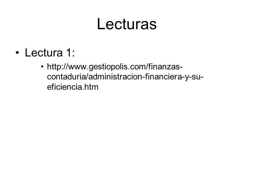 Lecturas Lectura 1: http://www.gestiopolis.com/finanzas-contaduria/administracion-financiera-y-su-eficiencia.htm.