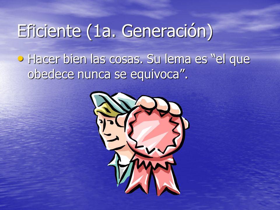 Eficiente (1a. Generación)