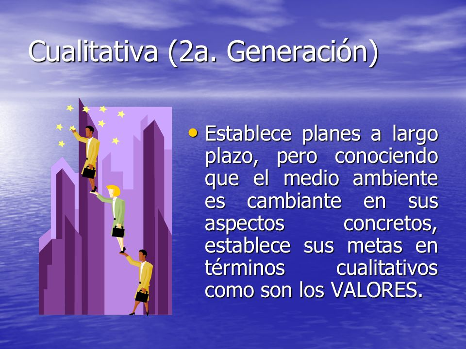 Cualitativa (2a. Generación)