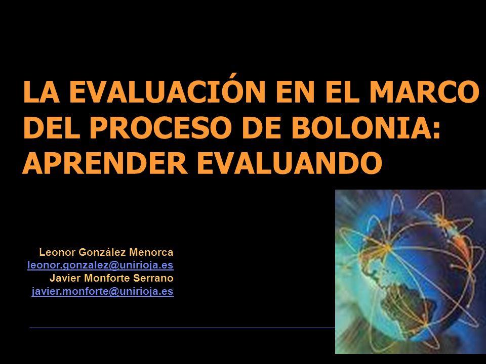 LA EVALUACIÓN EN EL MARCO DEL PROCESO DE BOLONIA: APRENDER EVALUANDO