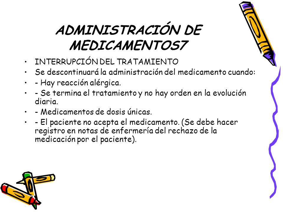 ADMINISTRACIÓN DE MEDICAMENTOS7
