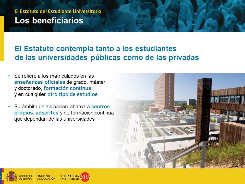 Los beneficiarios El Estatuto contempla tanto a los estudiantes de las universidades públicas como de las privadas.