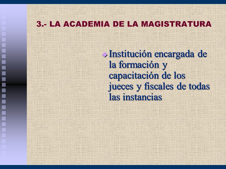 3.- LA ACADEMIA DE LA MAGISTRATURA