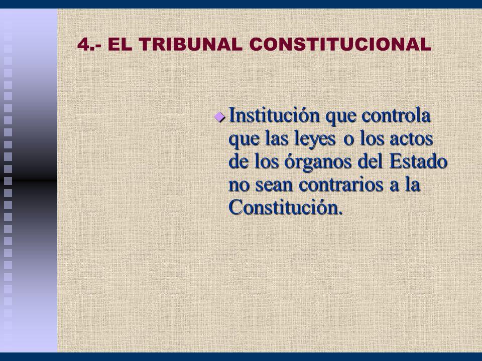 4.- EL TRIBUNAL CONSTITUCIONAL