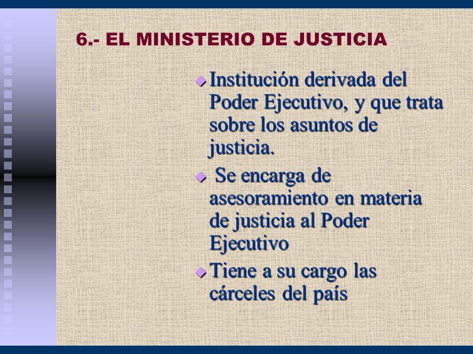 6.- EL MINISTERIO DE JUSTICIA