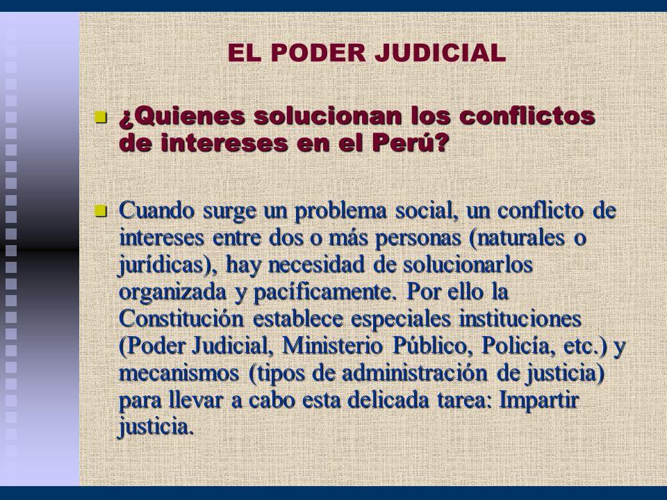 EL PODER JUDICIAL ¿Quienes solucionan los conflictos de intereses en el Perú