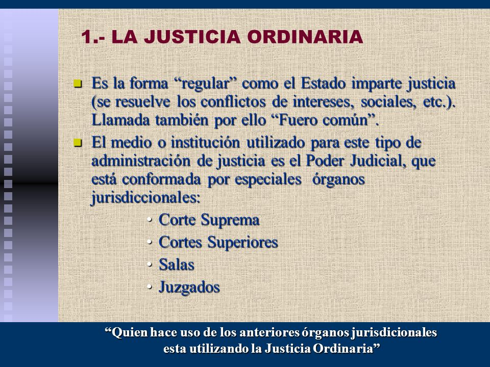 1.- LA JUSTICIA ORDINARIA