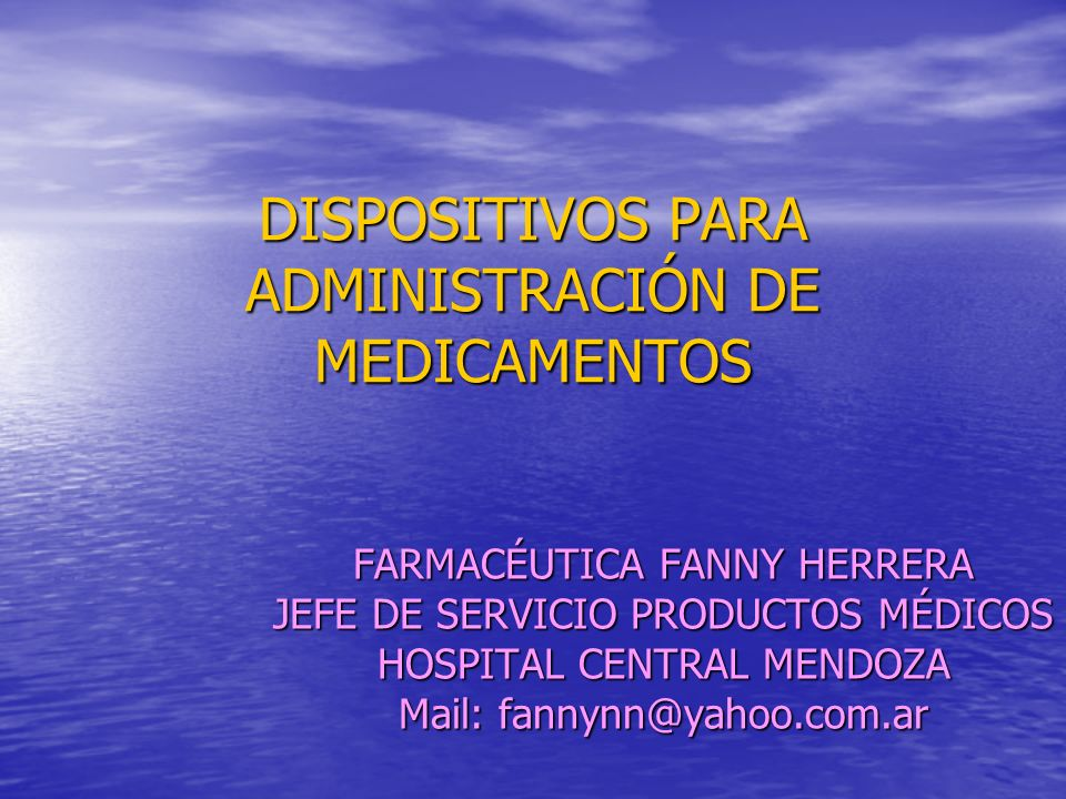 DISPOSITIVOS PARA ADMINISTRACIÓN DE MEDICAMENTOS