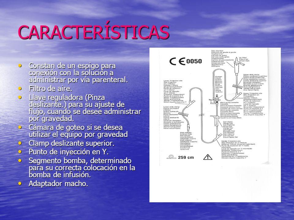 CARACTERÍSTICAS Constan de un espigo para conexión con la solución a administrar por vía parenteral.