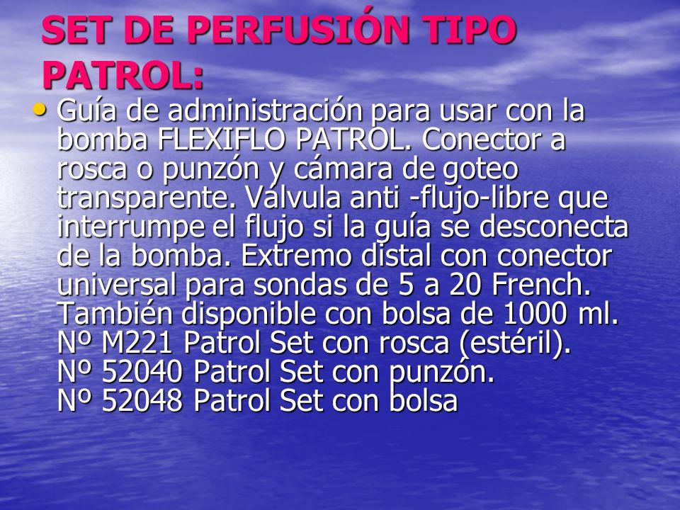 SET DE PERFUSIÓN TIPO PATROL: