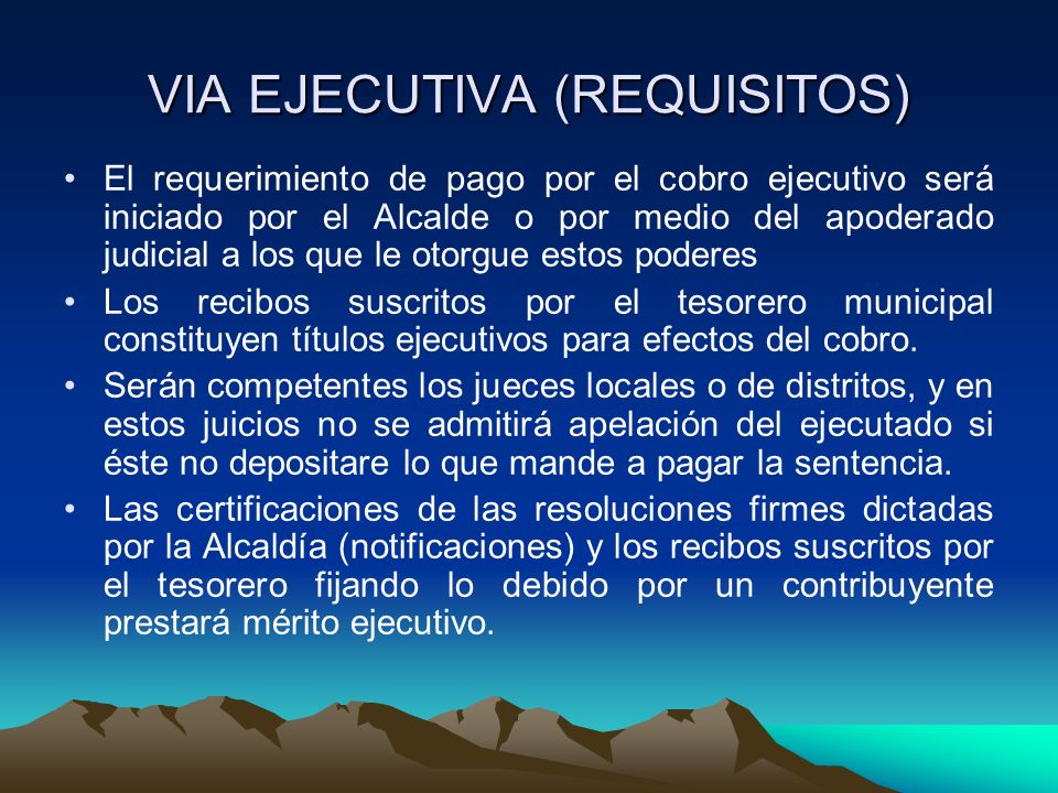 VIA EJECUTIVA (REQUISITOS)