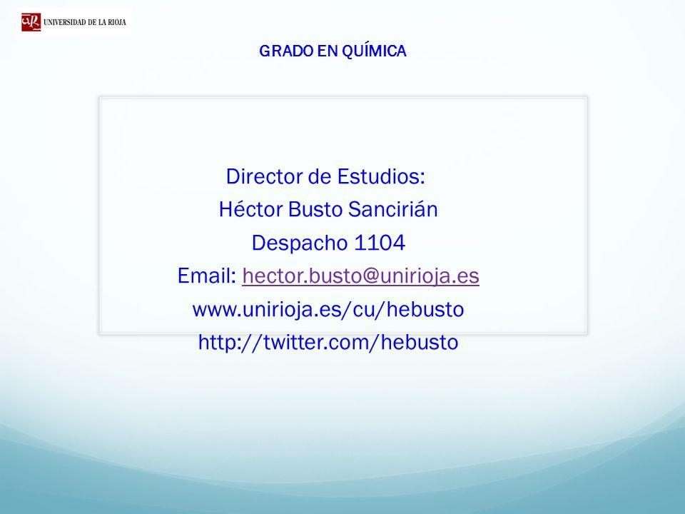 Héctor Busto Sancirián Despacho 1104 Email: hector.busto@unirioja.es