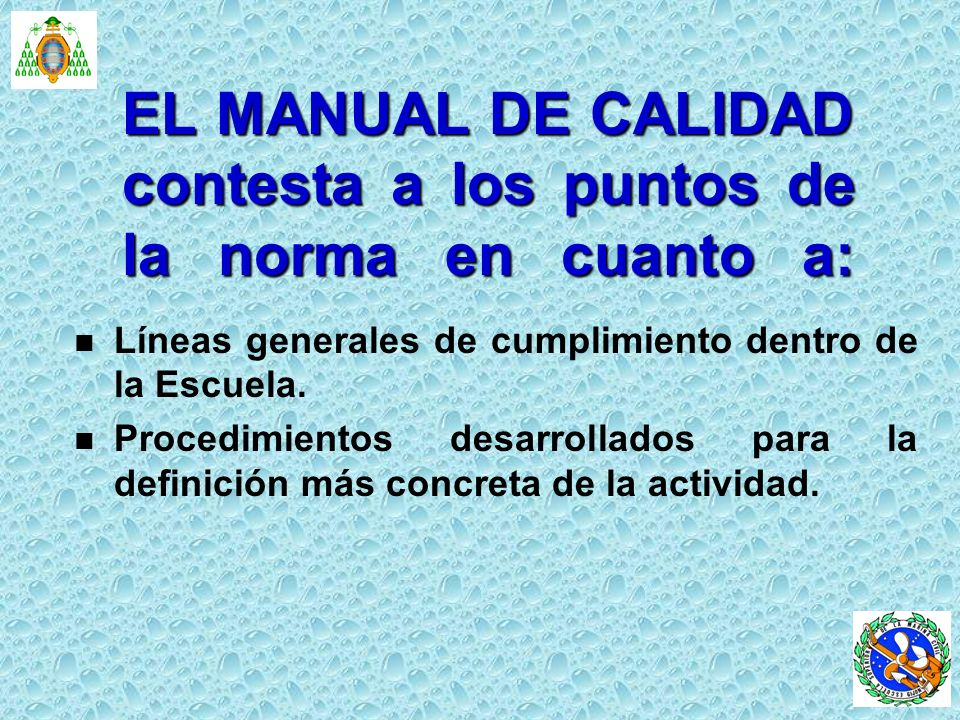EL MANUAL DE CALIDAD contesta a los puntos de la norma en cuanto a: