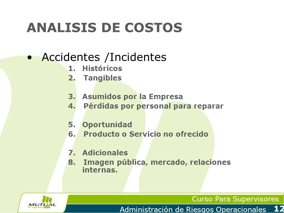 ANALISIS DE COSTOS Accidentes /Incidentes Históricos Tangibles