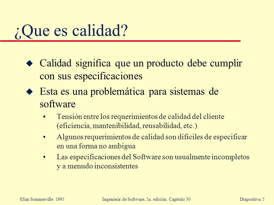 ¿Que es calidad Calidad significa que un producto debe cumplir con sus especificaciones. Esta es una problemática para sistemas de software.