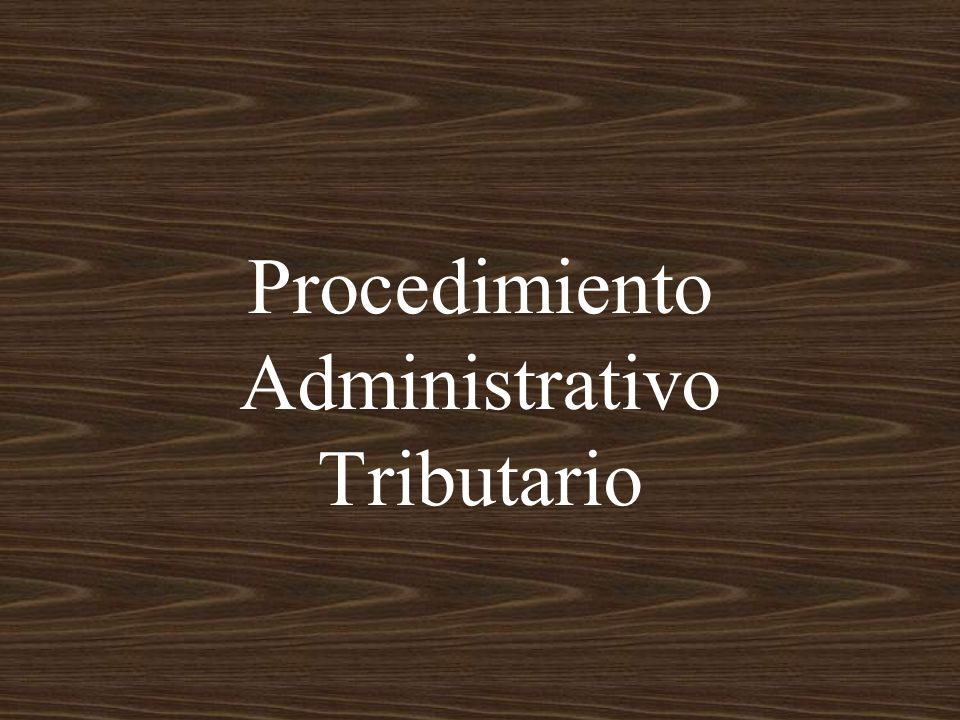 Procedimiento Administrativo Tributario