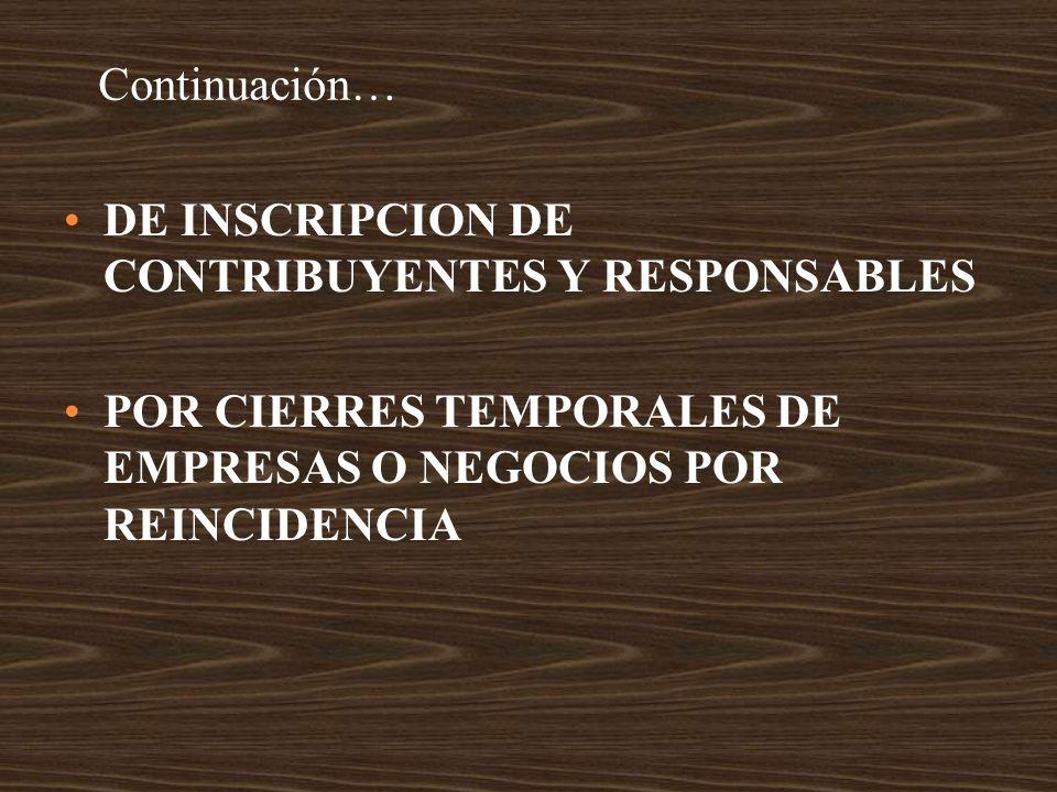 Continuación… DE INSCRIPCION DE CONTRIBUYENTES Y RESPONSABLES.
