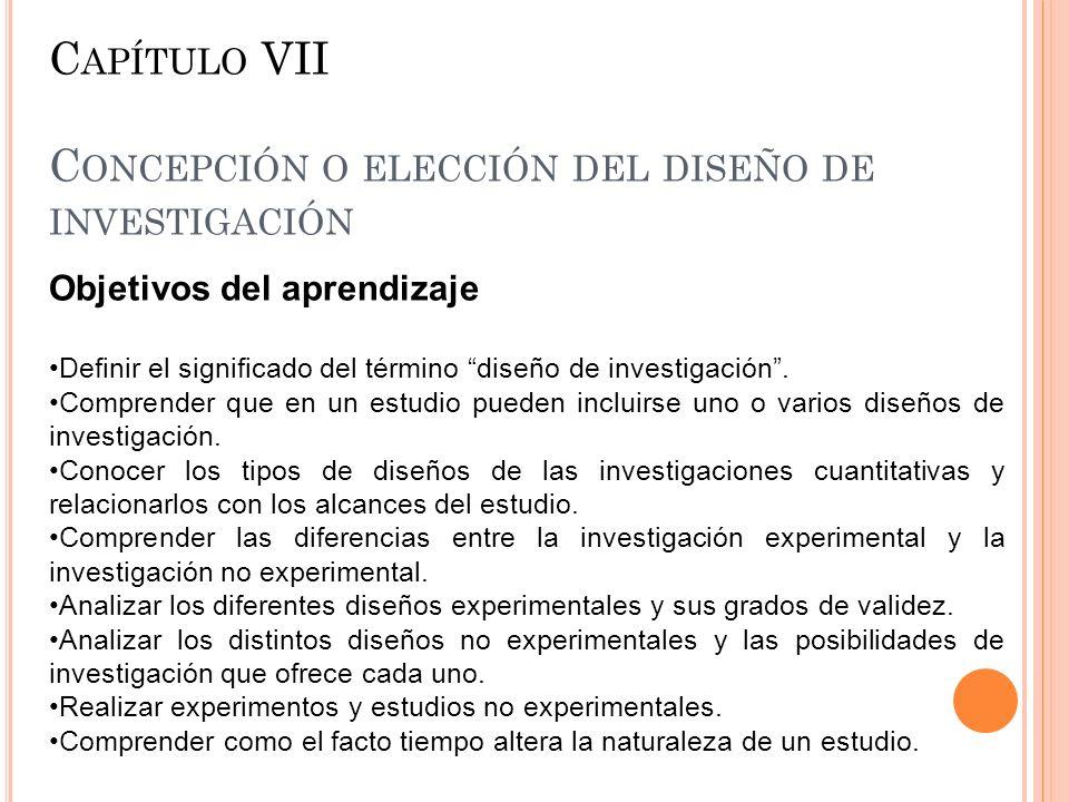 Capítulo VII Concepción o elección del diseño de investigación