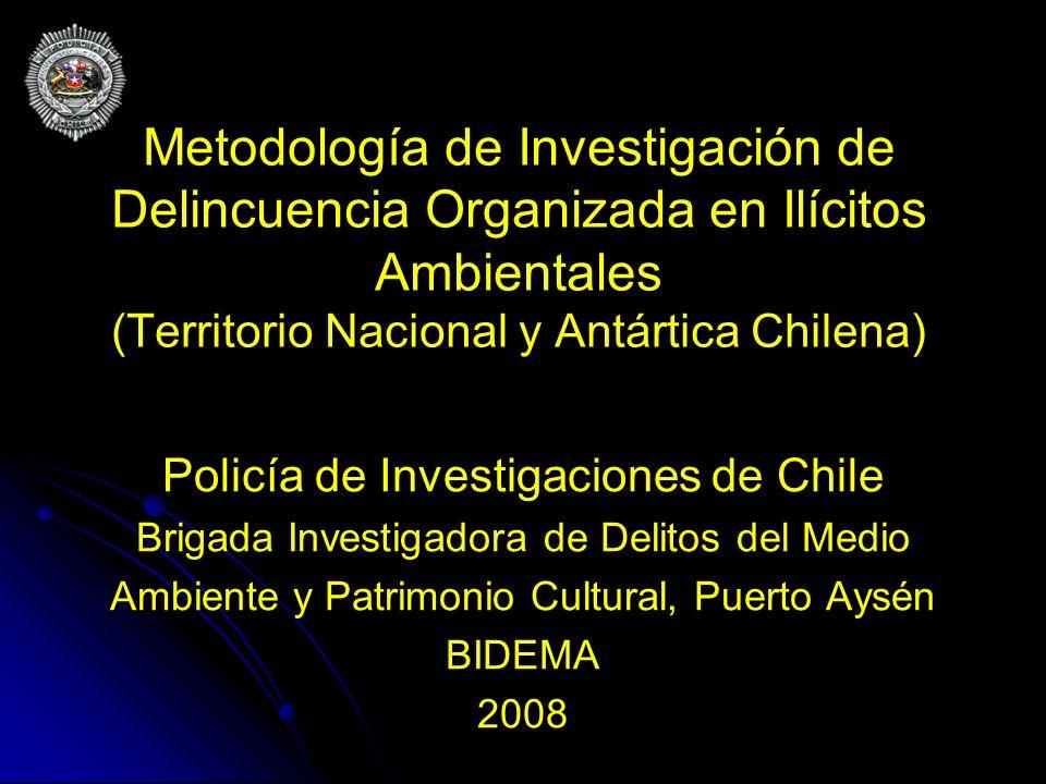 Metodología de Investigación de Delincuencia Organizada en Ilícitos Ambientales (Territorio Nacional y Antártica Chilena)