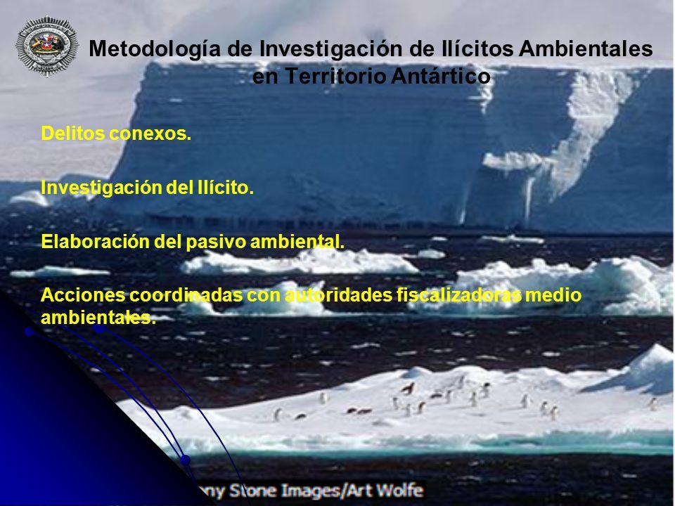 Metodología de Investigación de Ilícitos Ambientales en Territorio Antártico