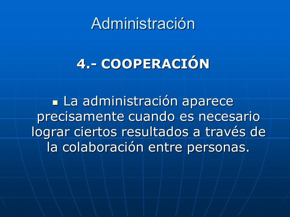 Administración 4.- COOPERACIÓN