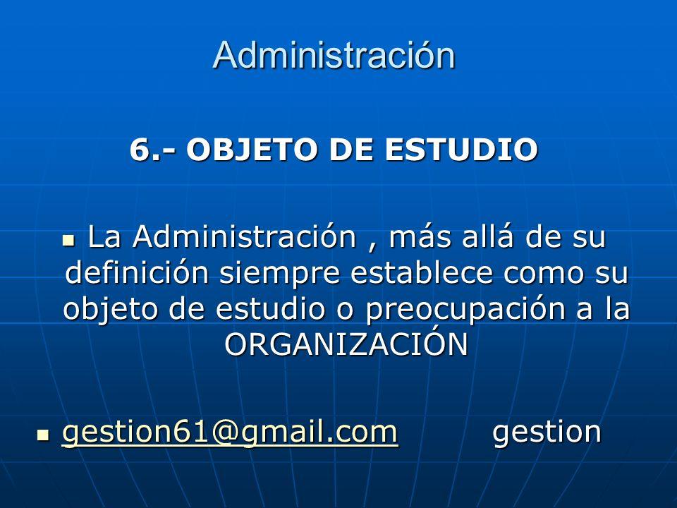 Administración 6.- OBJETO DE ESTUDIO